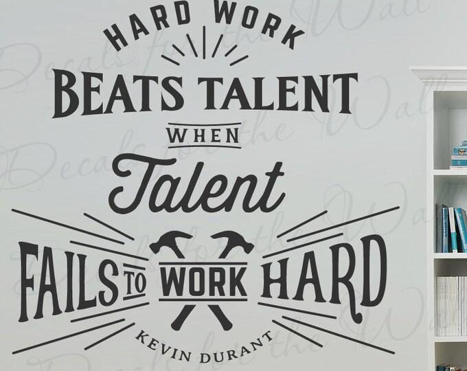 hard work beats talent when talent Kevin durant quote #13: hard work beats talent when talent fails to work hard.