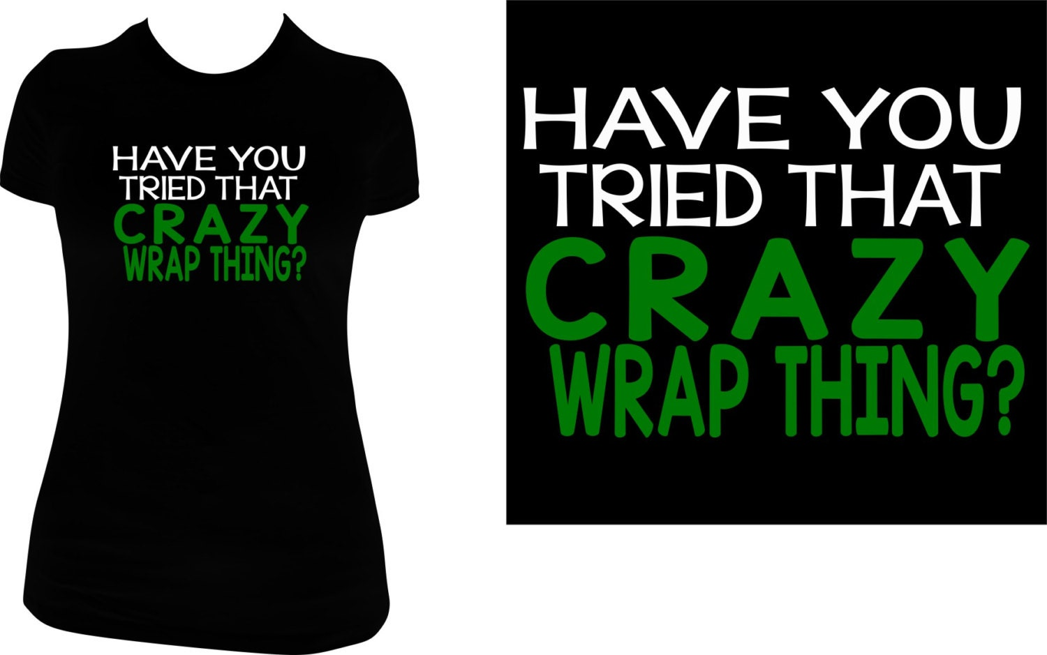 Have you tried that crazy wrap thing black shirt by bdcornelius