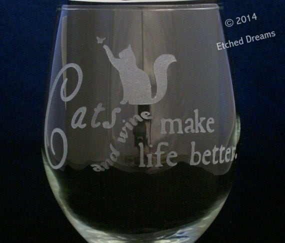 Cats and Wine Make Life Better Wine Glasses