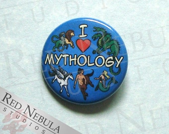 I Love Mythology Button, Magnet, or Keychain, Myth Pinback Button, Chimera, Centaur, Hydra, Pegasus, Siren, Mermaid, Greek Mythology