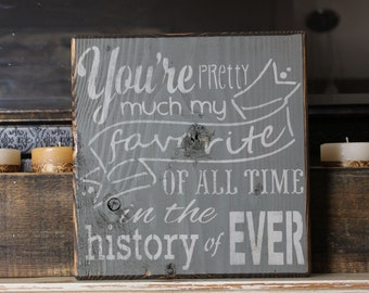 wooden sign, you're pretty much my favorite, subway art, wall decor,christmas gift, anniversary, wedding