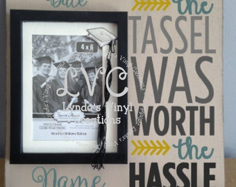 The Tassle was worth the hassle picture frame sign