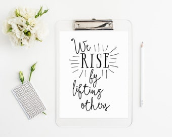 We rise by lifting others - typography - Digital art - Wall art