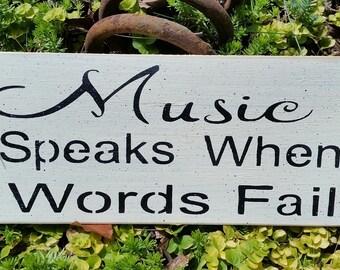 Music Speaks...when words fail - music lover - music teacher gift