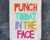 Punch today in the face wall hanging/banner