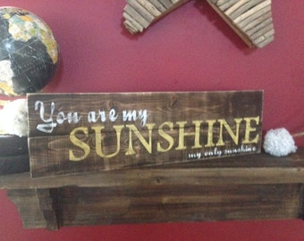You are my sunshine rustic custom wood sign