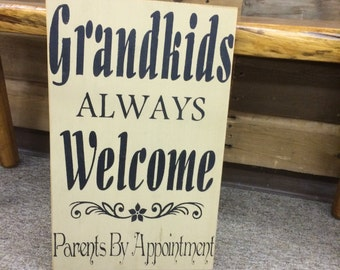 Grandkids Always Welcome, Parents By Appointment - Primitive Country Sign - Home Decor
