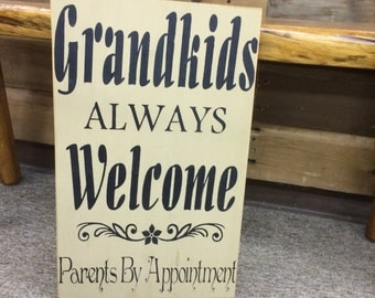 Grandkids Always Welcome, Parents By Appointment - Primitive Country Sign, Rustic Home Decor