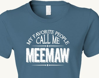 Meemaw Grandmother T-Shirt Mother's Day Birthday Christmas Hannukah Chanukah New grandmother Gift, gift from kids, wife, or grandchildren