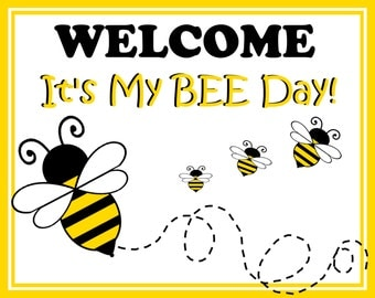 Bee Day Welcome Sign  - Digital File