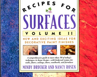 Recipes For Surfaces Vol. II New Exciting Ideas for Decorative Paint Finishes Comprehensive Guide to More Than 30 Techniques
