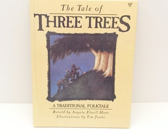 Children's Book The Tale of Three Trees ~ Traditional Folktale Book 1989