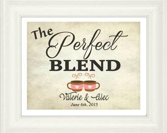 Wedding Gift-Wedding Print-Customized-The Perfect Blend Wedding Print-Bride and Groom Gift- Wedding Couple-Anniversary Gift-Coffee Lover