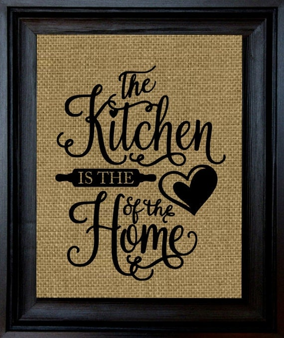 The Kitchen Is The Heart Of The Home Burlap By Printedforkeeps