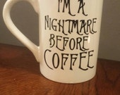 15 ounce, personalized, birthday gift, housewarming, Christmas, Anniversary, Nightmare before coffee white coffee mug.