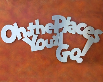 Oh, The Places You'll Go Metal Wall Art - Inspire Metals - Dr Suess Art - Nursery Decor - Baby Nursery - Metal Art - Wall Art