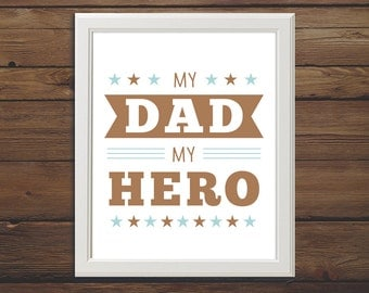 PRINTABLE - 8x10 - My Dad My Hero - Father's Day