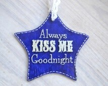 Always Kiss Me Goodnight sign - Valentines gift for her, Hanging star glass decoration, Anniversary gift /bedroom sign