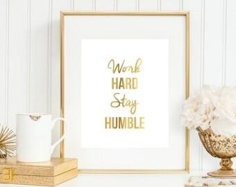 Work Hard Stay Humble Art Print, Office Decor, Office Gift,  5x7, 8X10, 11x14 Office Wall Art, Faux Gold Art Print, Gold Office Decor