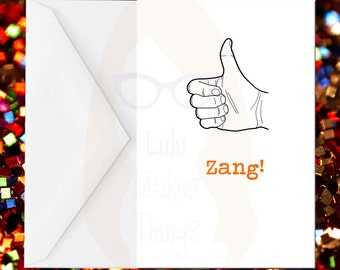 Zang!  Greeting Card, funny card,Wayne's World Inspired