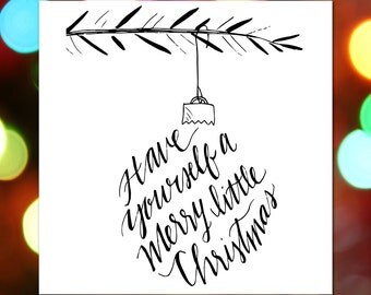 Christmas Card + Have Yourself a Merry Little Christmas + INSTANT DOWNLOAD