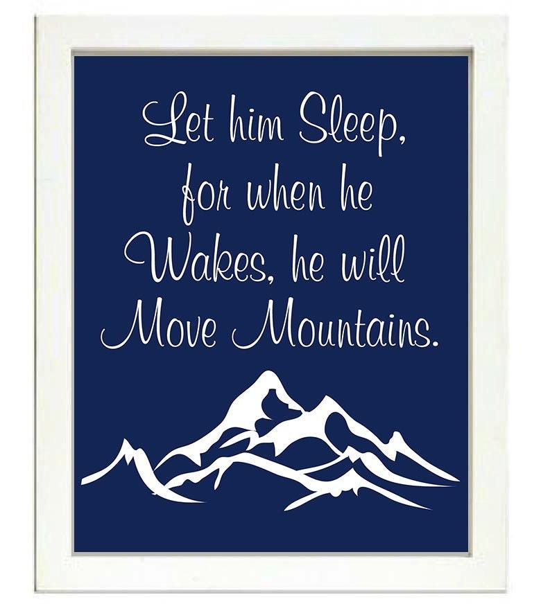 Let him Sleep for when he Wakes he will Move Mountains Nursery Print Nursery Art Baby Art Navy Blue