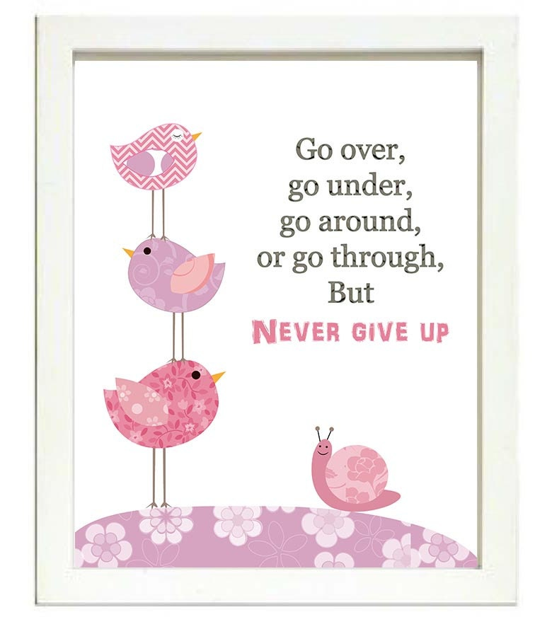 Bird Nursery Art Print Baby Go over go under go around or go through but never give up Chick Pink Pu