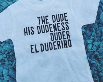 The Dude infant/toddler t-shirt