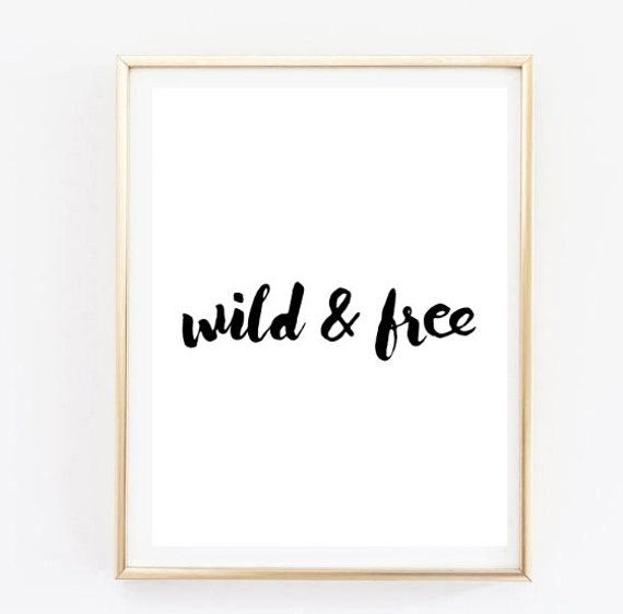 Young Wild And Free Quotes Tumblr: Wild And Free Handwritten Inspirational Tumblr Quote