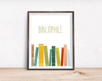 "Bibliophile Printable Art Print - Book Lover Printable Art Print - Instant Download - 4x6"" 5x7"" 8x10"" 8.5x11"" A4 11x14"""