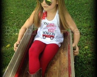 You can't ride in my little red wagon tank top or T shirt with matching wagon clippie wagon bow boutique clothing