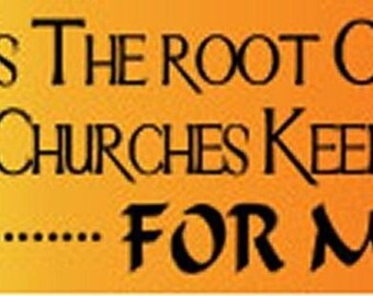 If Money Is The Root Of All Evil... Funny High Quality BUMPER STICKER STI-0480