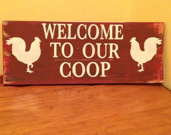 Welcome To Our Coop sign for SALE!!!