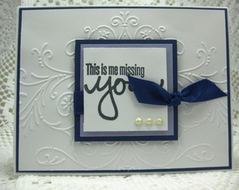 This is me Missing YOU, simple but nice blue and white raised embossing