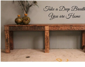 Take a Deep Breath You Are Home, Wall Vinyl Decal, Your choice of color and Size