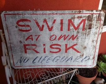 Swim At Own Risk   NO LIFEGUARD  16x24 inch metal sign