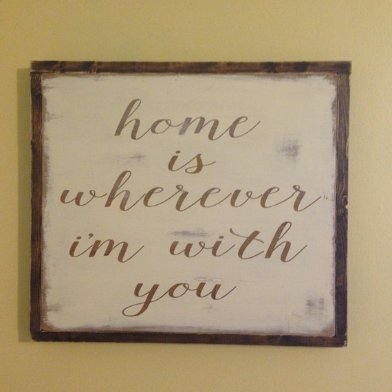 Home Is Wherever I M With You Wood Sign Home Decor: Large Home Is Wherever I'm With You Wood Sign With