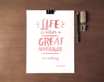 Life Is Either a Great Adventure Or Nothing - Instant Download - 8x10 - 11x14 - Pink - Watercolor - Printable art - Lettering - Home Decor