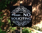Please No Soliciting Sign Attached to a Sturdy Aluminum Yard Stake. 6 inch x 6 inch Durable and Attractive