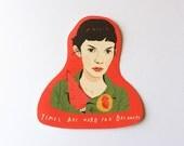 "Amélie sticker ""Times are hard"""