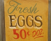 Fresh Eggs Sign , kitchen sign,   Rustic Fresh Eggs Sign ,  Chicken Coop Sign ,  Farmhouse Country Décor ,  Antique  Egg Sign