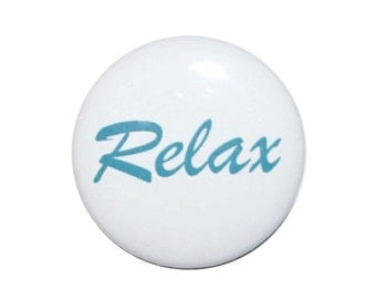 Button Relax motivational button soothing button 2 1/4 inch pin back button