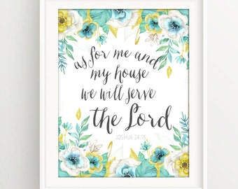 "As For Me and My House We Will Serve The Lord | Floral | Inspirational | Watercolor | Feminine 8""x10"" and 5""x7"""