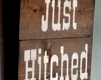 """Reclaimed cedar wood sign """" Just Hitched"""" Super cute wedding sign"""