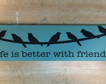 life is {better} with friends sign