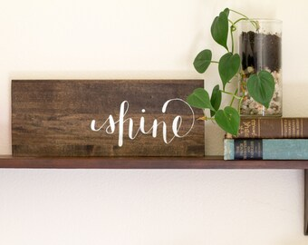 "Reclaimed Wooden Sign-- ""Shine"""