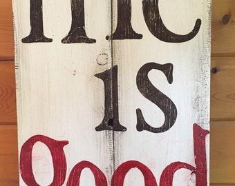 "Life is Good"" Custom barnwood rustic sign"
