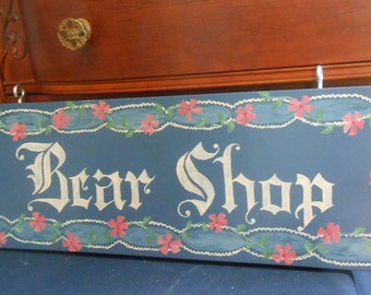 OOAK Bear Shop Sign, Hand Lettered Sign, Floral Sign, Hand Painted Sign, Teddy Bear Home Decor