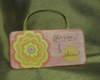 Blossom & Shine hanging plaque