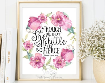 Nursery Quote art Though she be but little she is fierce print nursery decor quote wall art playroom decor  nursery decoration ID197